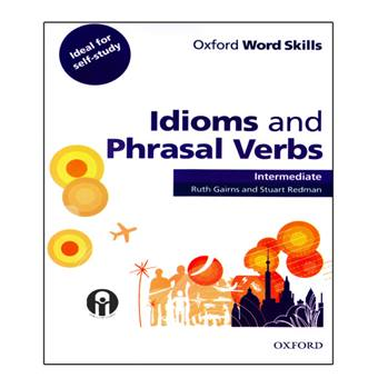 کتاب Idioms and Phrasal Verbs Intermediate اثر Ruth Gairns And Stuart Redman انتشارات الوندپویان