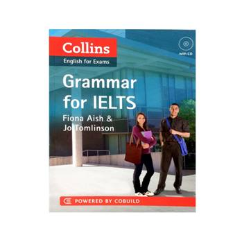 کتاب Collins English For Exams Grammar For Ielts اثر Fiona Aish And Jo Tomlinson انتشارات Cobuild