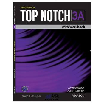 کتاب TOP NOTCH 3A اثر JOAN SASLOW AND ALLEN ASCHER انتشارات رهنما