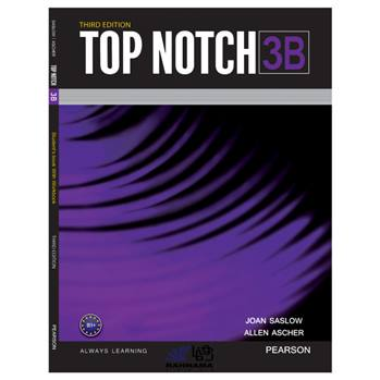 کتاب TOP NOTCH 3B اثر JOAN SASLOW AND ALLEN ASCHER انتشارات رهنما