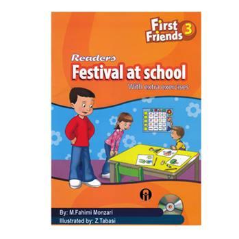 کتاب First Friends 3 Readers Festival At School اثر Maryam Fahimi Monzari انتشارات الوندپویان