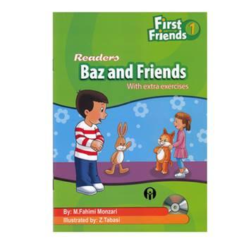 کتاب First Friends 1 Readers Baz And Friends اثر Maryam Fahimi Monzari انتشارات الوندپویان