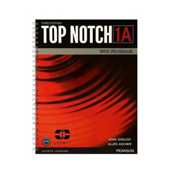 کتاب Top Notch 1A اثر Joan Saslow And Allen Ascher انتشارات سپاهان