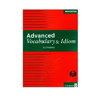 کتاب Advanced Vocabulary & Idiom اثر B J Thomas انتشارات الوندپویان