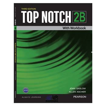 کتاب TOP NOTCH 2B اثر JOAN SASLOW AND ALLEN ASCHER انتشارات رهنما