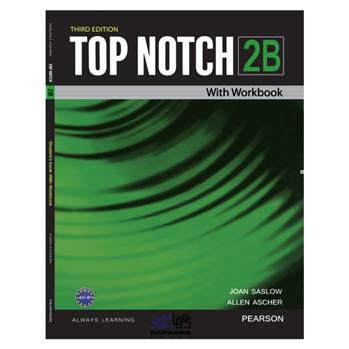 کتاب TOP NOTCH 2B اثر JOAN SASLOW AND ALLEN ASCHER انتشارات رهنما