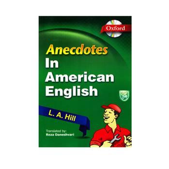 کتاب Anecdotes In American English اثر L.A.Hill انتشارات جنگل