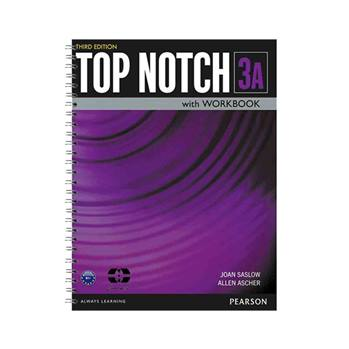 کتاب Top Notch 3A اثر Joan Saslow And Allen Ascher انتشارات سپاهان